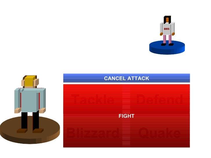 Tackle Defend Quake Blizzard FIGHT CANCEL ATTACK