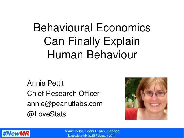 Annie Pettit, Peanut Labs, Canada Explode-a-Myth, 25 February 2014 Behavioural Economics Can Finally Explain Human Behavio...