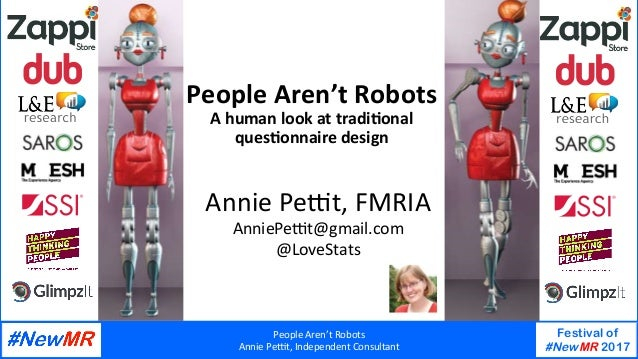 PeopleAren'tRobots AnniePe0t,IndependentConsultant Festival of #NewMR 2017   PeopleAren'tRobots Ahumanlooka...
