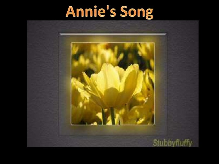 Annie's Song<br />