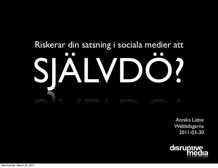 Riskerar din satsning i sociala medier att                       SJÄLVDÖ?                                                 ...