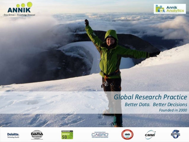 Global Research Practice                                                      Better Data. Better Decisions               ...
