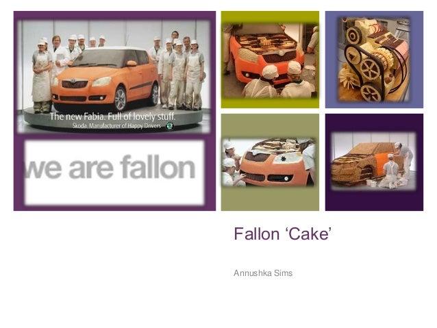+ Fallon 'Cake' Annushka Sims