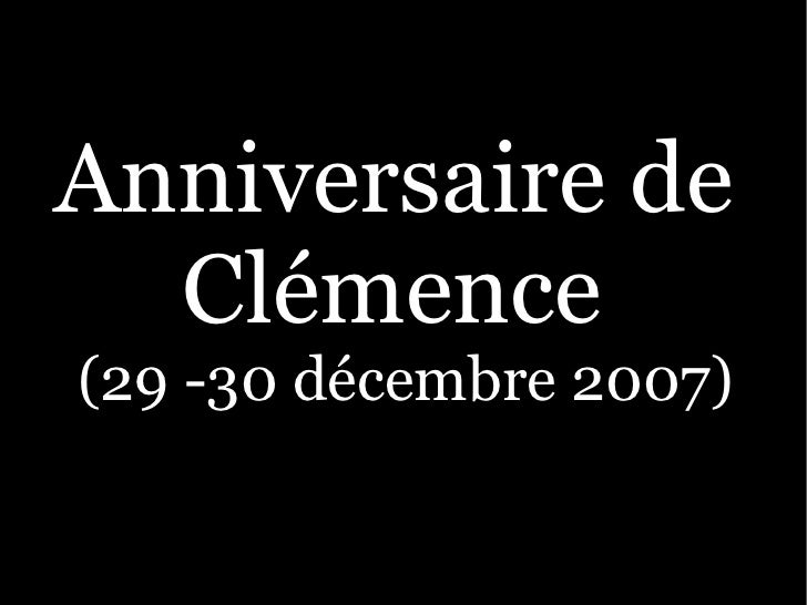 Anniversaire de   Clémence (29 -30 décembre 2007)