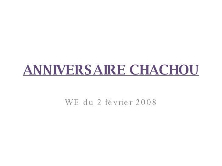 ANNIVERSAIRE CHACHOU WE du 2 février 2008