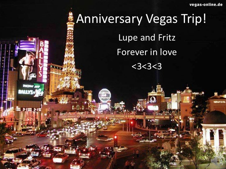 Anniversary Vegas Trip!<br />Lupe and Fritz <br />Forever in love <br /><3<3<3<br />
