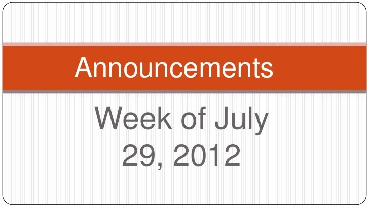 Announcements Week of July  29, 2012