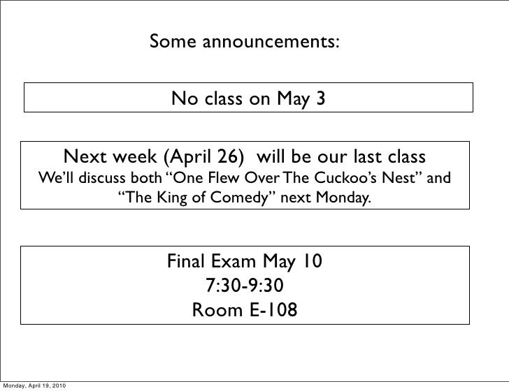Some announcements:                                  No class on May 3                      Next week (April 26) will be o...