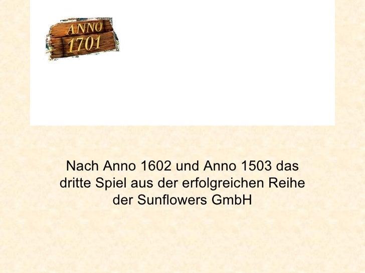 Nach Anno 1602 und Anno 1503 das dritte Spiel aus der erfolgreichen Reihe der Sunflowers GmbH