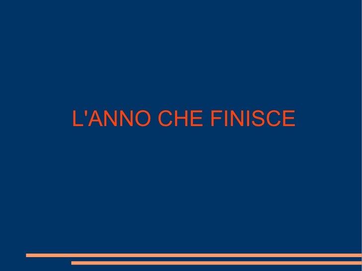 L'ANNO CHE FINISCE