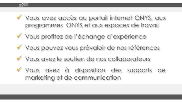 Les outils ONYS sont simples d'utilisation et s'adaptent facilement à votre cadre de travail</li></li></ul><li>En rejoigna...