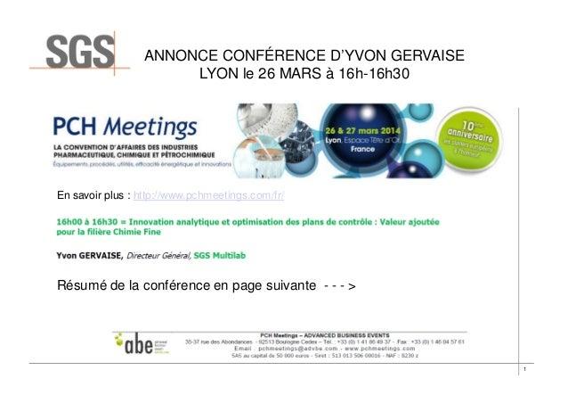 ANNONCE CONFÉRENCE D'YVON GERVAISE LYON le 26 MARS à 16h-16h30  En savoir plus : http://www.pchmeetings.com/fr/  Résumé de...