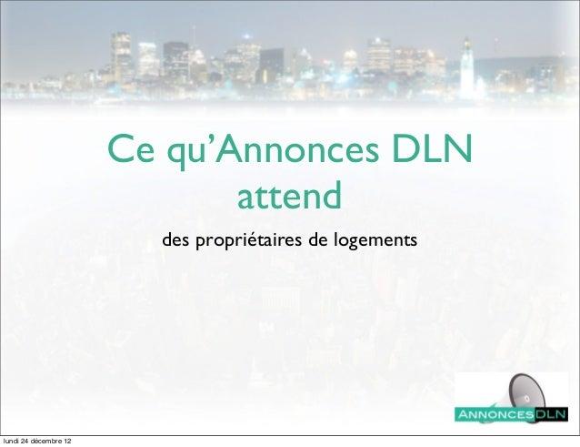 Ce qu'Annonces DLN                              attend                         des propriétaires de logementslundi 24 déce...
