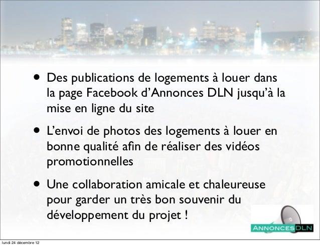 • Des publications de logements à louer dans                       la page Facebook d'Annonces DLN jusqu'à la             ...