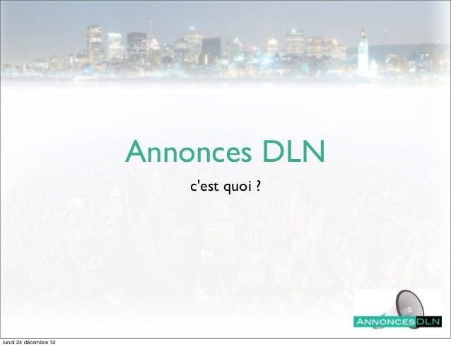 Annonces DLN                          cest quoi ?lundi 24 décembre 12
