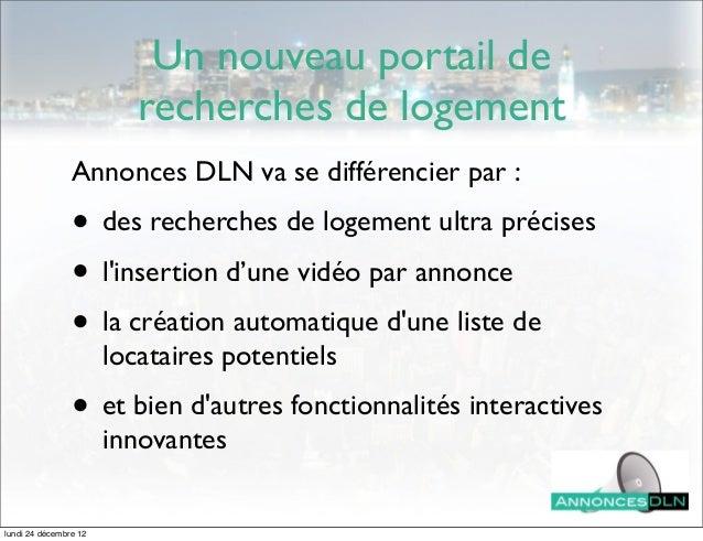 Un nouveau portail de                          recherches de logement                Annonces DLN va se différencier par :...