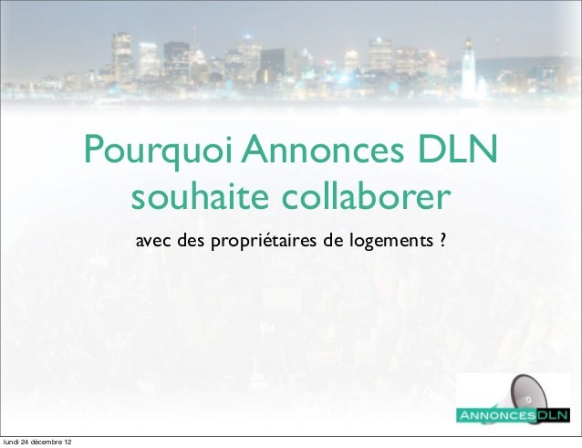 Pourquoi Annonces DLN                         souhaite collaborer                         avec des propriétaires de logeme...