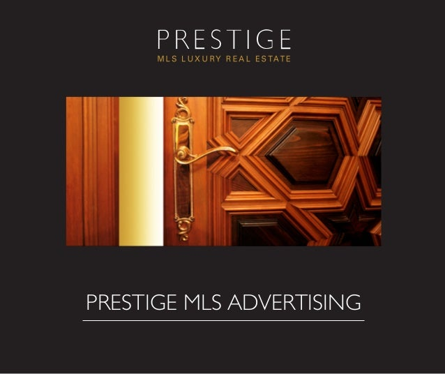 PRESTIGE MLS ADVERTISING