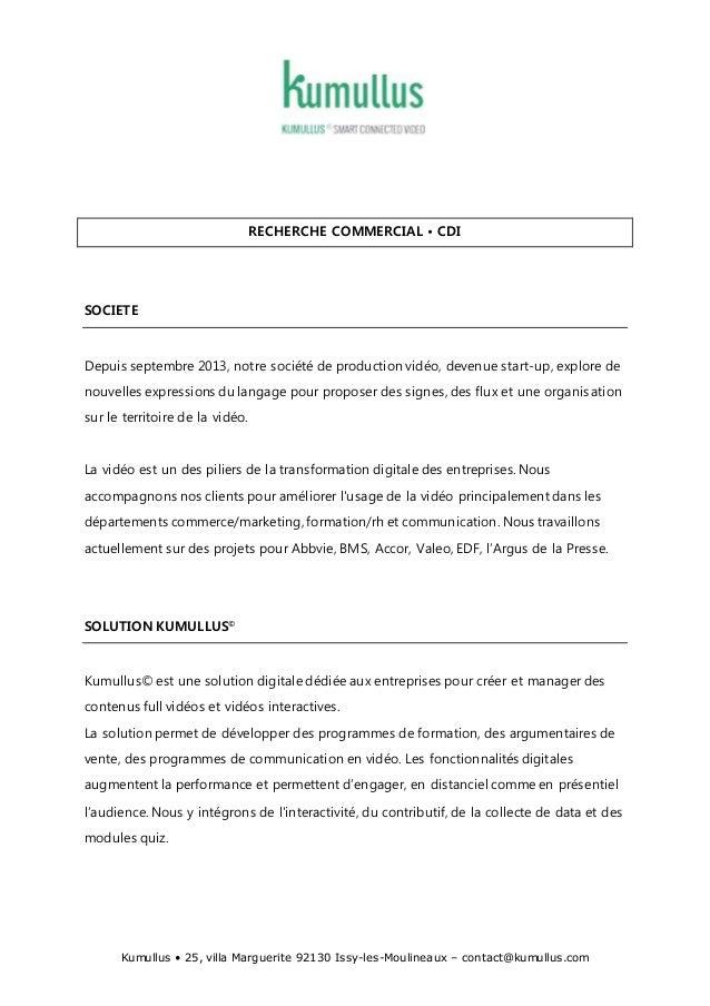 Kumullus • 25, villa Marguerite 92130 Issy-les-Moulineaux – contact@kumullus.com RECHERCHE COMMERCIAL • CDI SOCIETE Depuis...