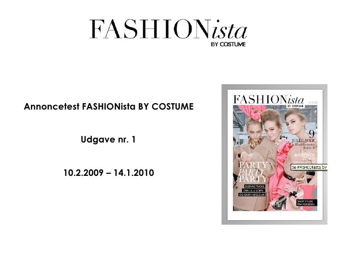 Annoncetest FASHIONista BY COSTUME Udgave nr. 1 10.12.2009 – 14.1.2010