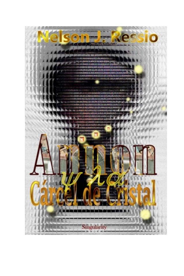 Nelson J. Ressio Annon y la Cárcel de Cristal 2