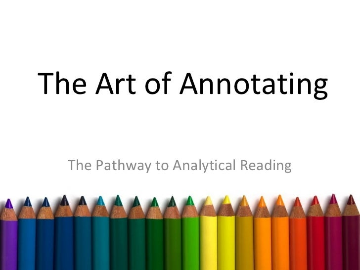 The Art of Annotating The Pathway to Analytical Reading
