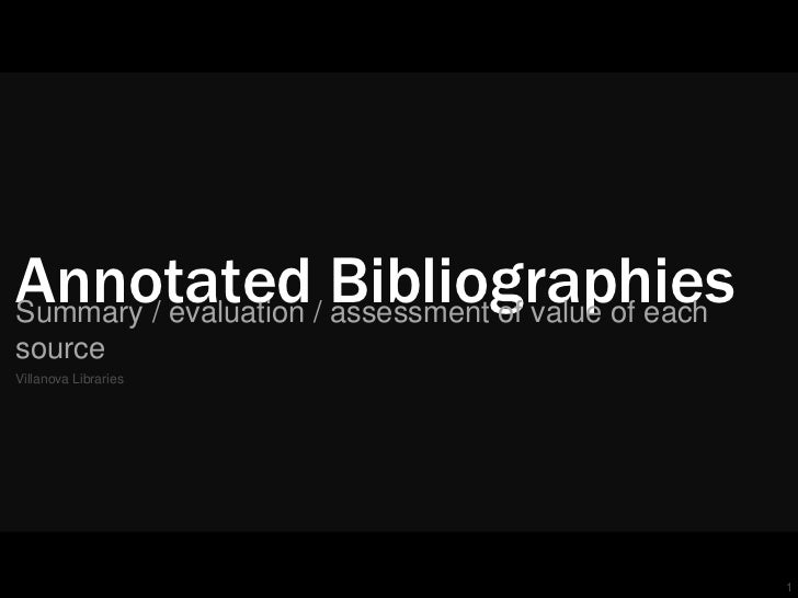 Annotated/ BibliographiesSummary / evaluation assessment of value of eachsourceVillanova Libraries                        ...