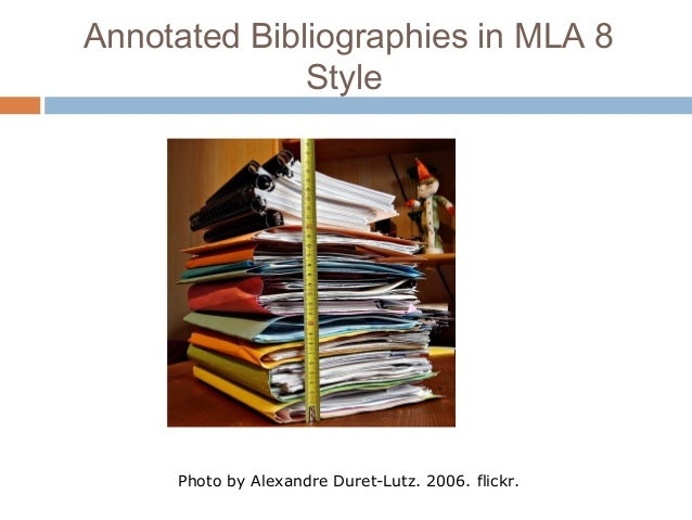 Annotated Bibliographies in MLA 8 Style Photo by Alexandre Duret-Lutz. 2006. flickr.