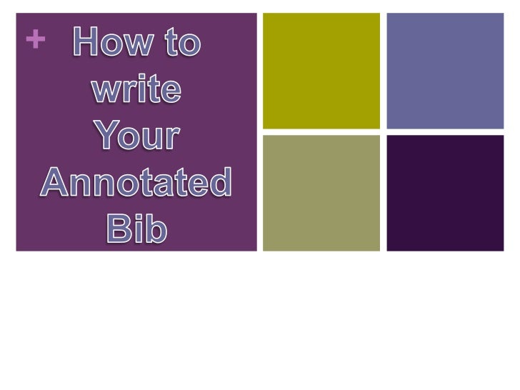 How to write<br />Your Annotated Bib<br />