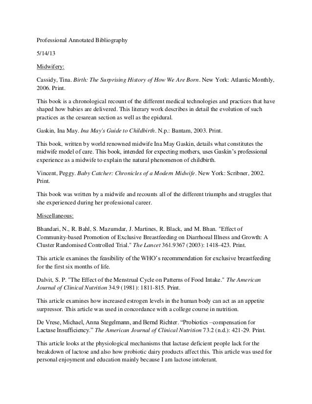 Professional Annotated Bibliography5/14/13Midwifery:Cassidy, Tina. Birth: The Surprising History of How We Are Born. New Y...