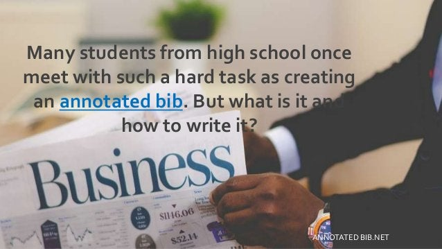 Many students from high school once meet with such a hard task as creating an annotated bib. But what is it and how to wri...