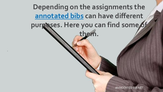 Depending on the assignments the annotated bibs can have different purposes. Here you can find some of them. ANNOTATED BIB...