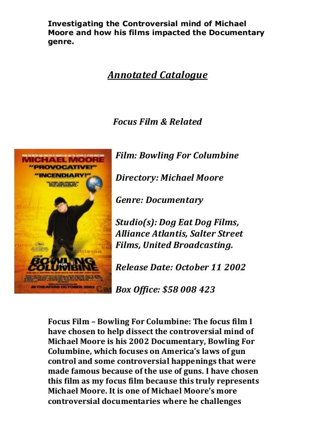 Investigating the Controversial mind of Michael Moore and how his films impacted the Documentary genre.  Annotated Catalog...