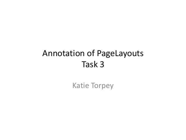 Annotation of PageLayouts Task 3 Katie Torpey