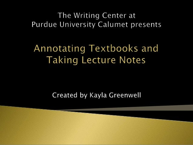 I. Annotating A. Definition B. What it does for you II. SQ3R III. Applying your skills: The Annotated Bibliography IV. Tak...