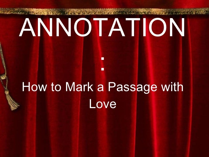 ANNOTATION: How to Mark a Passage with Love