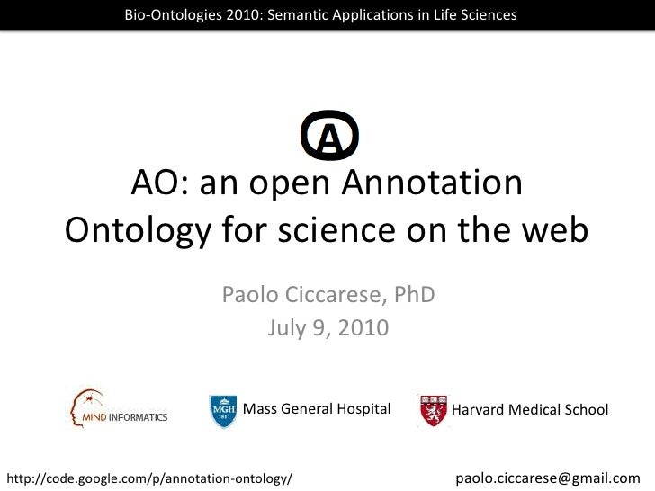 AO: an open Annotation Ontology for science on the web<br />Bio-Ontologies 2010: Semantic Applications in Life Sciences<br...