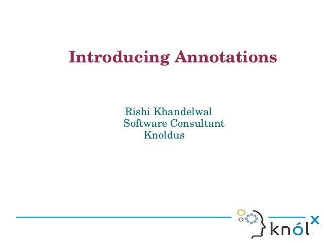IntroducingAnnotations                                     RishiKhandelwalSof...