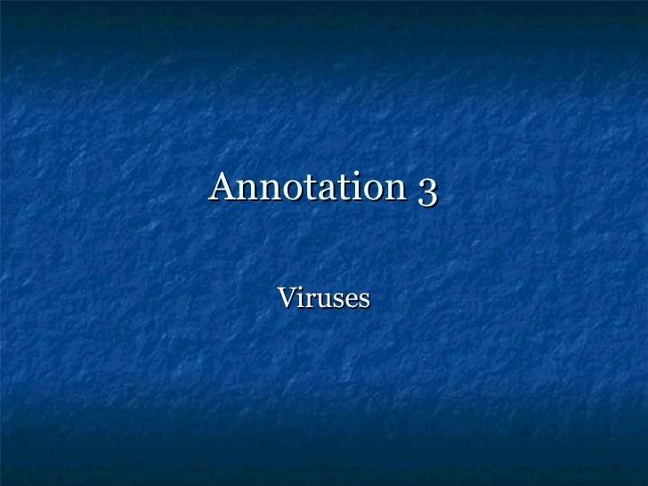 Annotation 3 Viruses