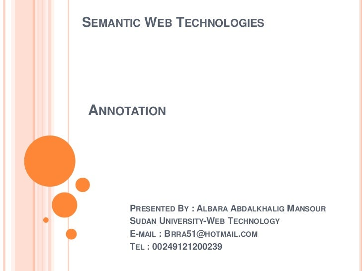 Semantic Web Technologies<br />Annotation<br />Presented By : AlbaraAbdalkhalig Mansour<br />Sudan University-Web Technolo...