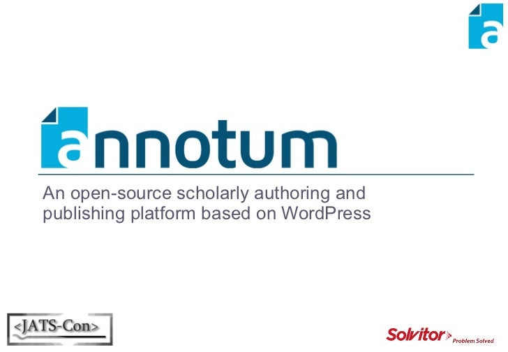 An open-source scholarly authoring and publishing platform based on WordPress