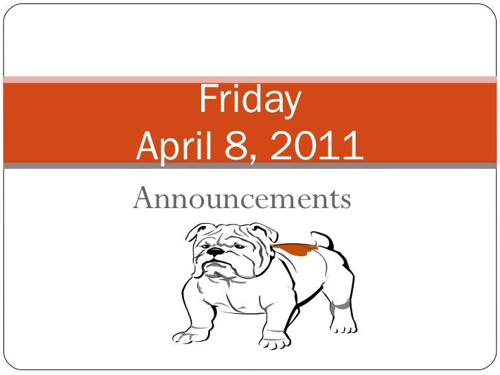Announcements Friday April 8, 2011