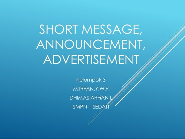SHORT MESSAGE, ANNOUNCEMENT, ADVERTISEMENT