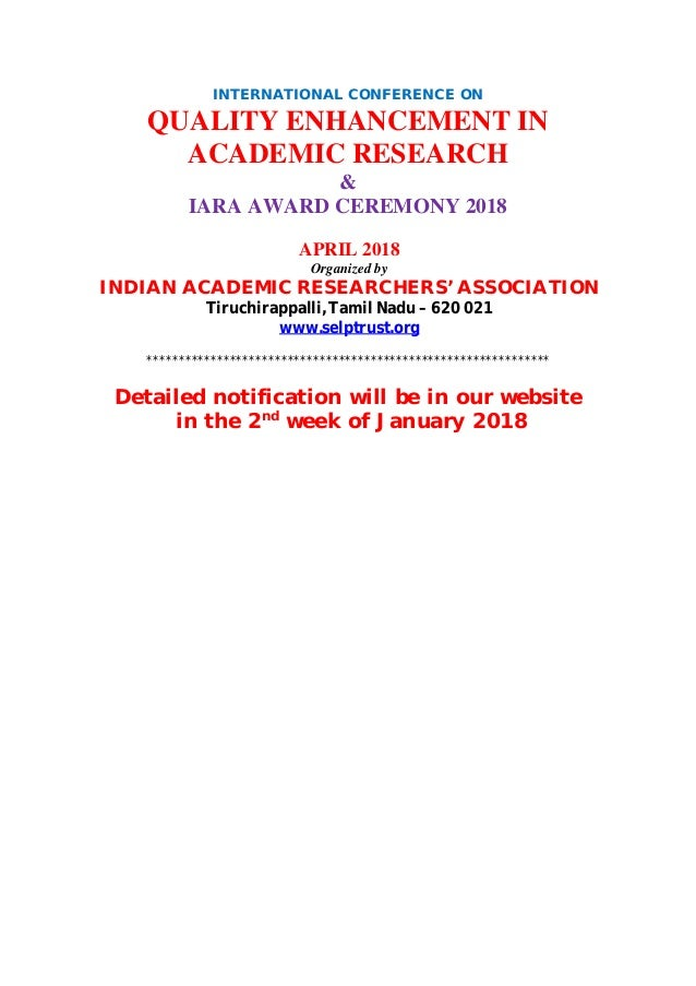 INTERNATIONAL CONFERENCE ON QUALITY ENHANCEMENT IN ACADEMIC RESEARCH & IARA AWARD CEREMONY 2018 APRIL 2018 Organized by IN...