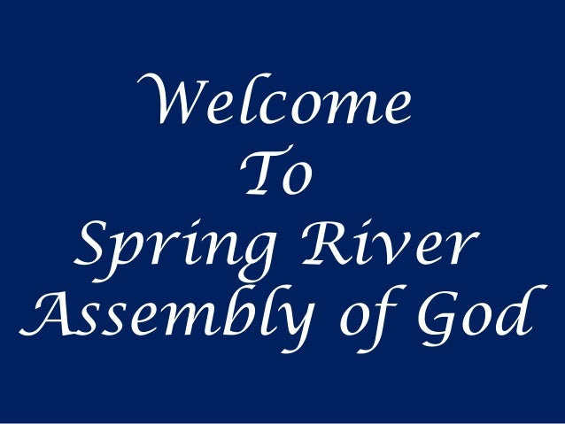 Welcome To Spring River Assembly of God
