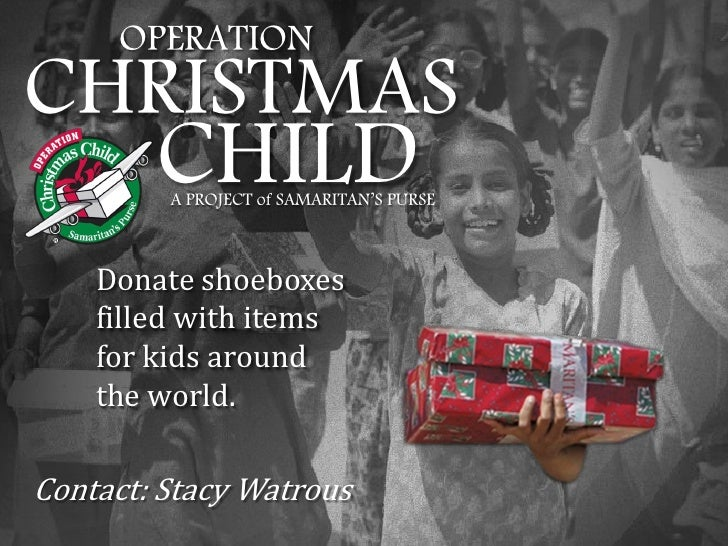 OPERATIONCHRISTMAS        CHILD         A PROJECT of SAMARITAN'S PURSE    Donate shoeboxes    filled with items    for kid...