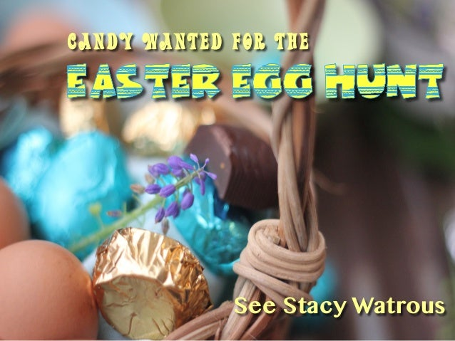 Candy wanted for the See Stacy Watrous