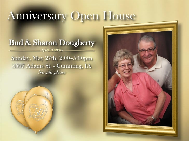Anniversary Open HouseBud & Sharon DoughertySunday, May 27th, 2:00–5:00pm3597 Adams St. - Cumming, IA         No gifts ple...
