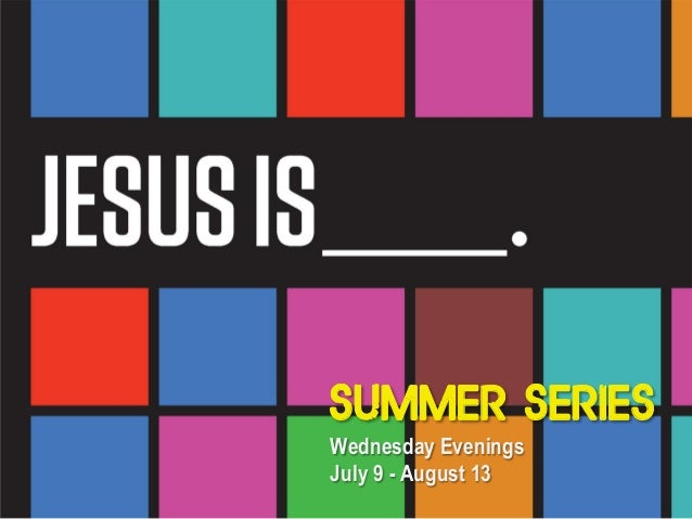 Fill It! $2,700 RAISED! SUMMER SERIES Wednesday Evenings July 9 - August 13