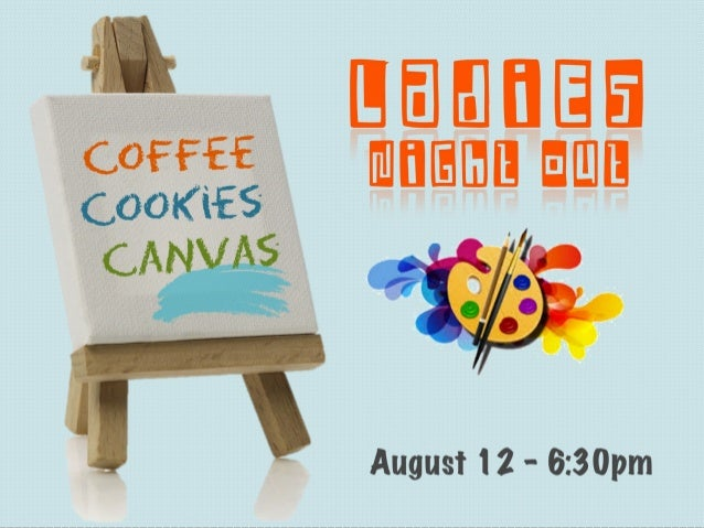 Ladies Night out August 12 - 6:30pm